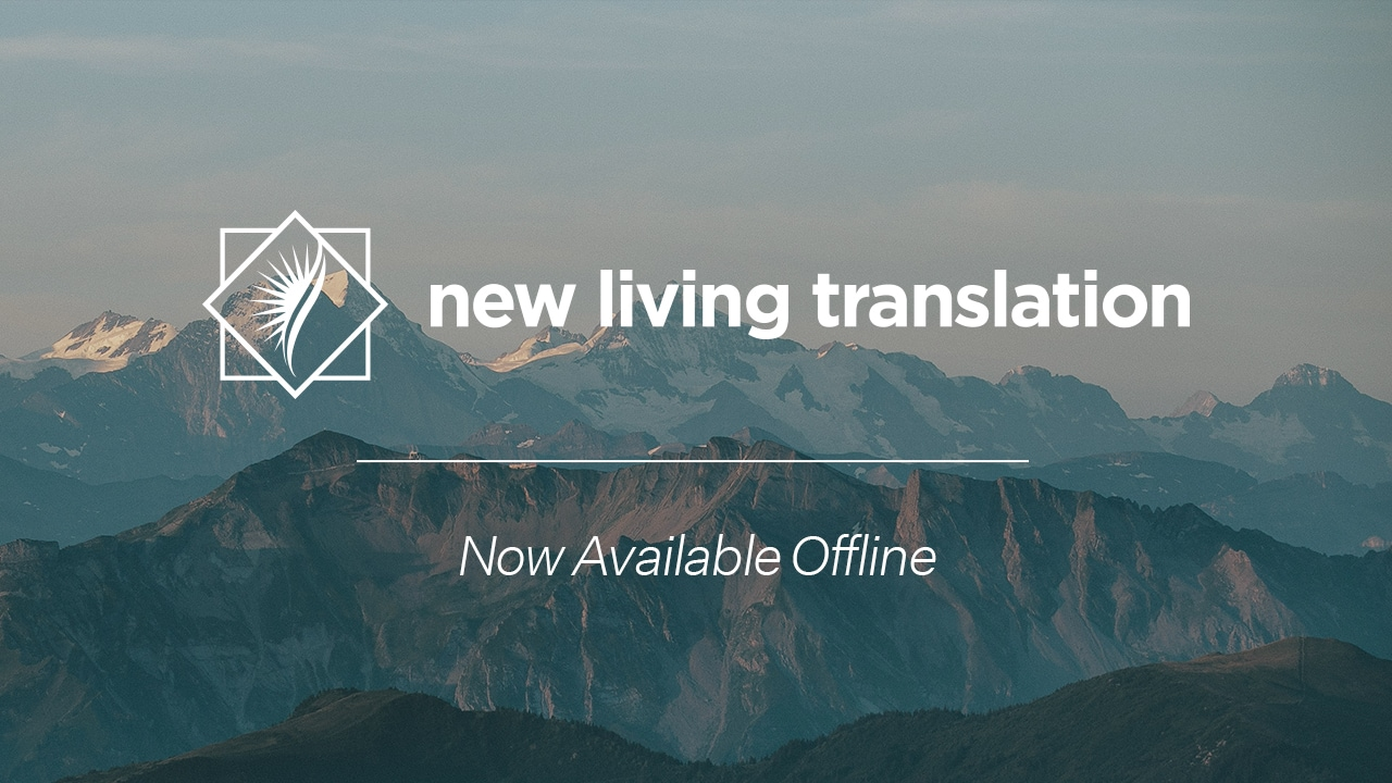 NLT Now Available Offline
