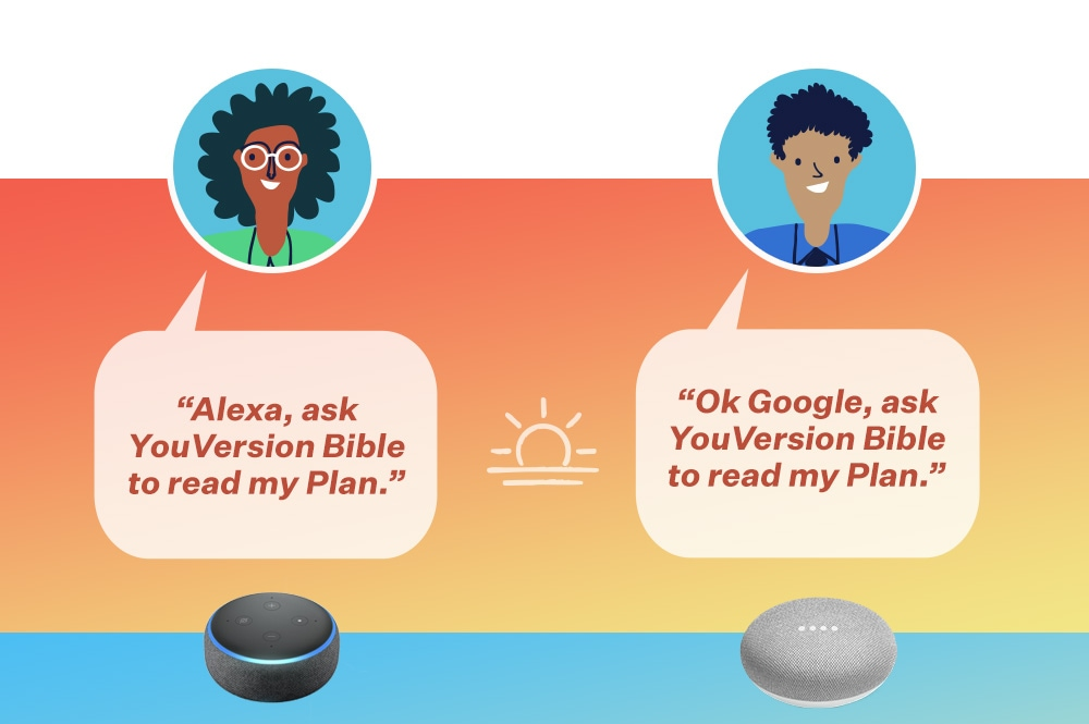 Alexa/Ok Google, ask YouVersion Bible to read my Plan.
