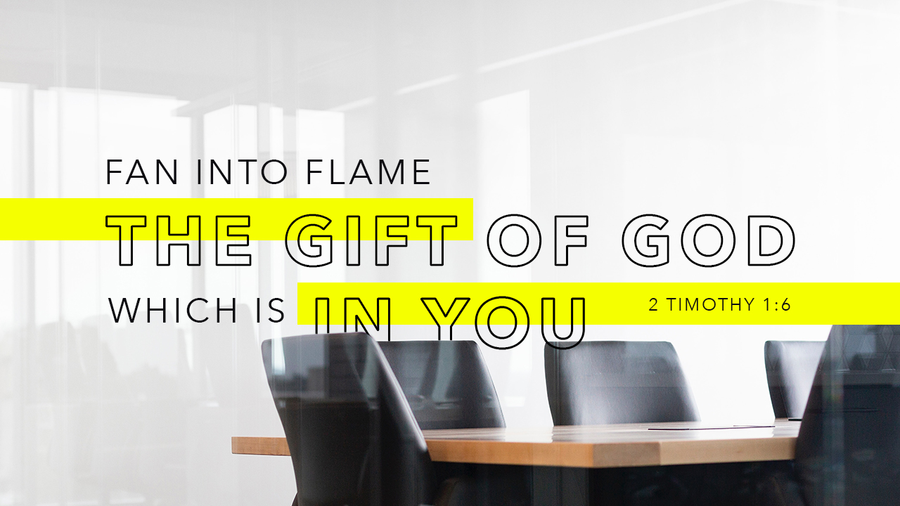 Fan into flame the gift of God which is in you - 2 Timothy 1:6 - Verse Image