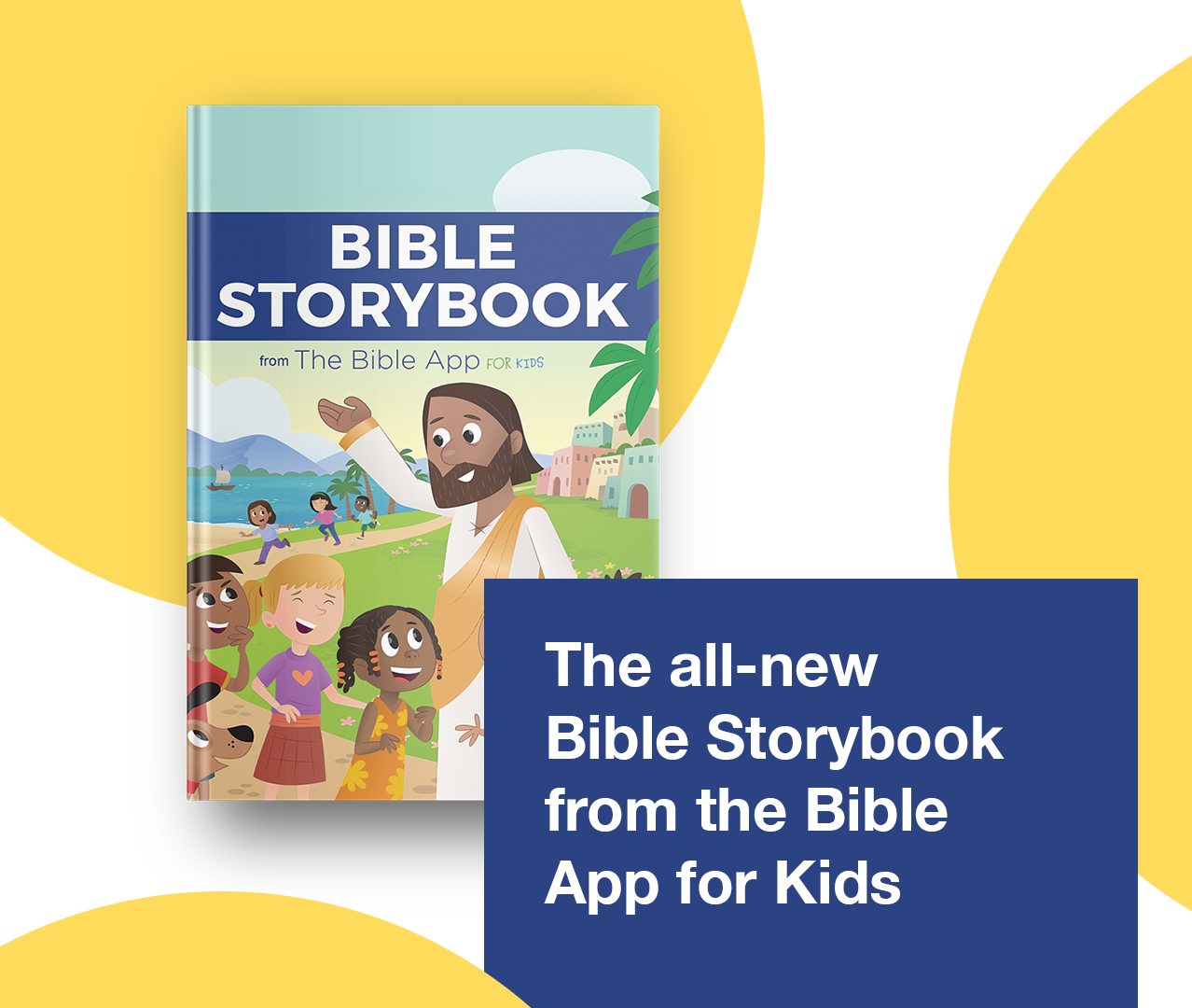 The all-new Bible Storybook from the Bible App for Kids