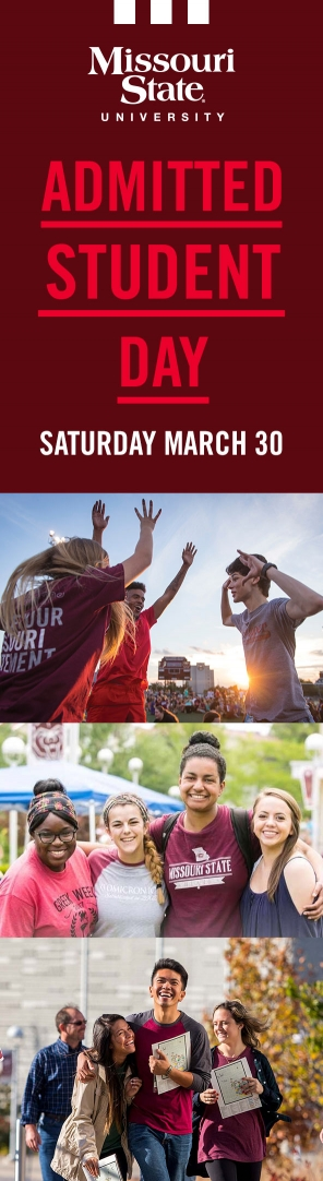 Missouri State University Admitted Student Day Saturday, March 30