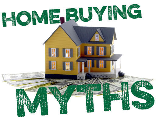 3 Common Home Buying Myths You Need to Drop