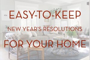 easy to keep new years resolutions for your home