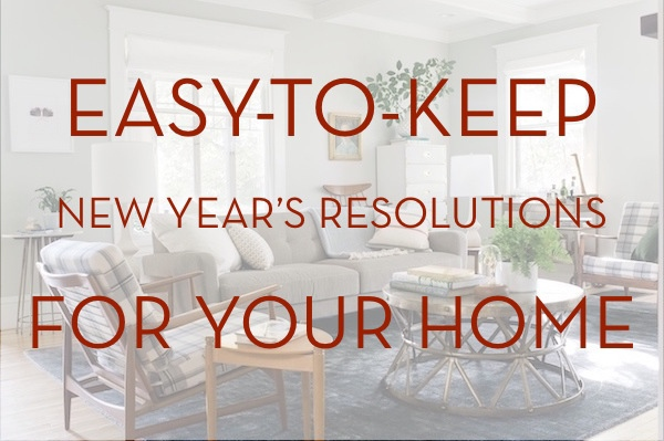 Easy-to-Keep New Year's Resolutions for Your Home