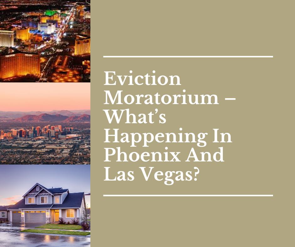 Eviction Moratorium – What's Happening In Phoenix And Las Vegas?