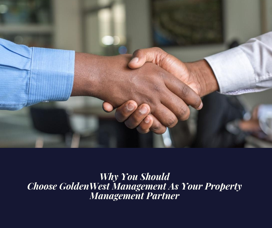 Real Estate Agents – Why You Should Choose GoldenWest Management As Your Property Management Partner