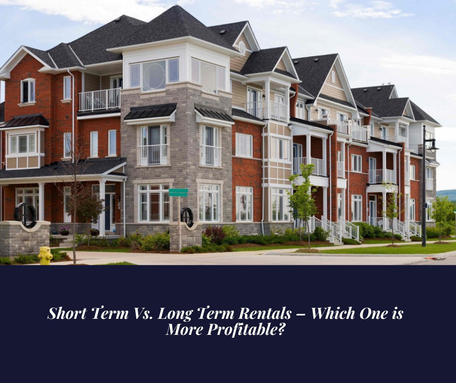 Short Term Vs. Long Term Rentals – Which One is More Profitable?