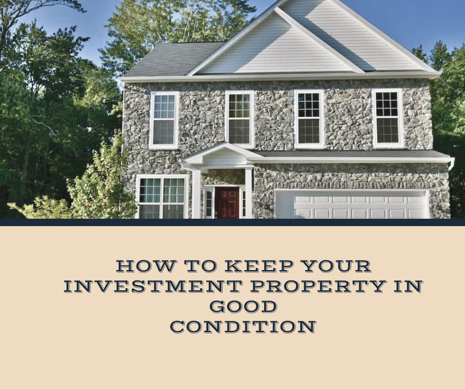 How To Keep Your Investment Property In Good Condition