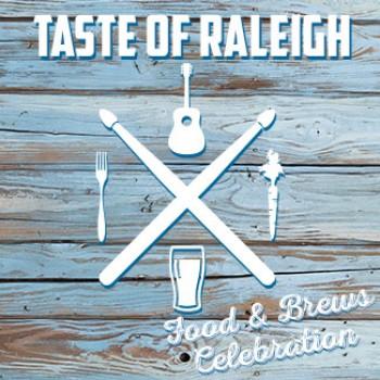 Taste of Raleigh Food & Brews Celebration