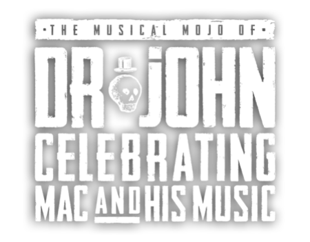 The Musical Mojo of Dr. John: A Celebration of Mac