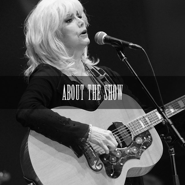 Life & Songs Of Emmylou Harris About The Show