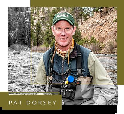 Pat Dorsey - Professional Fly Fisherman