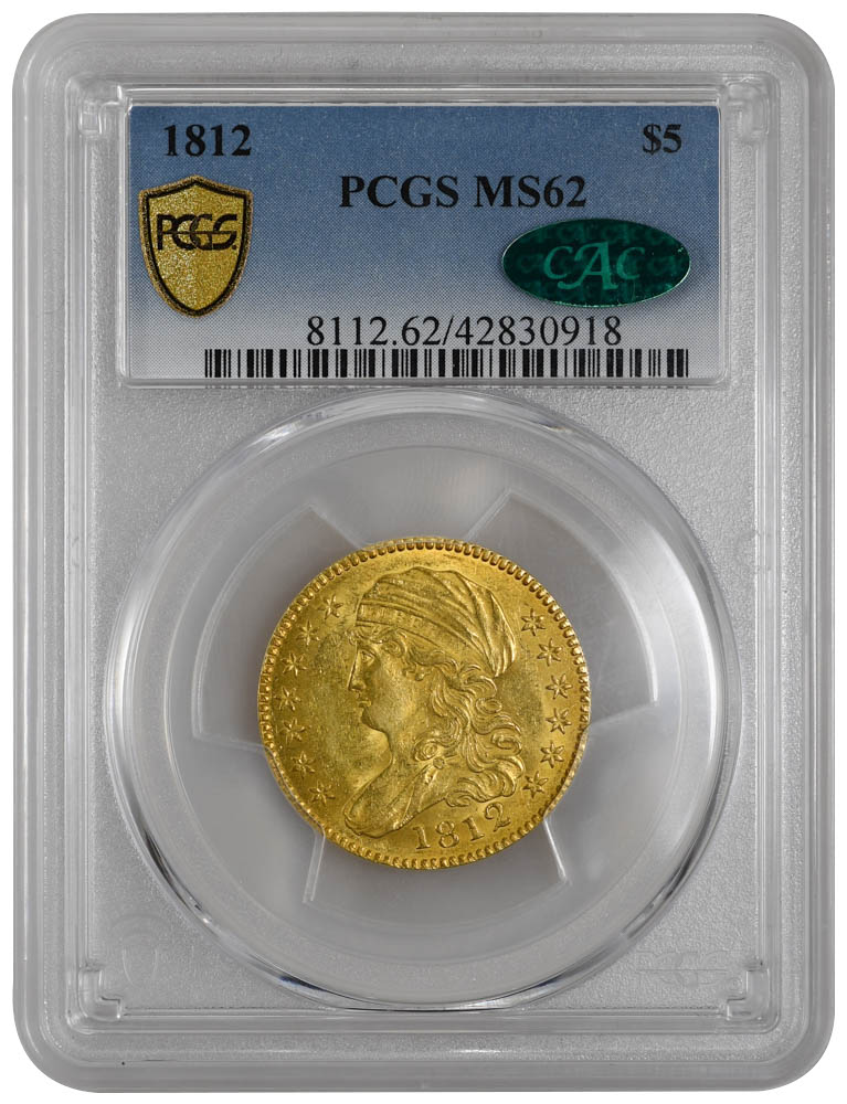1812 $5 Capped Bust PCGS MS62 & CAC Gold Coin
