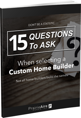 15 Questions To Ask When Selecting A Home Builder