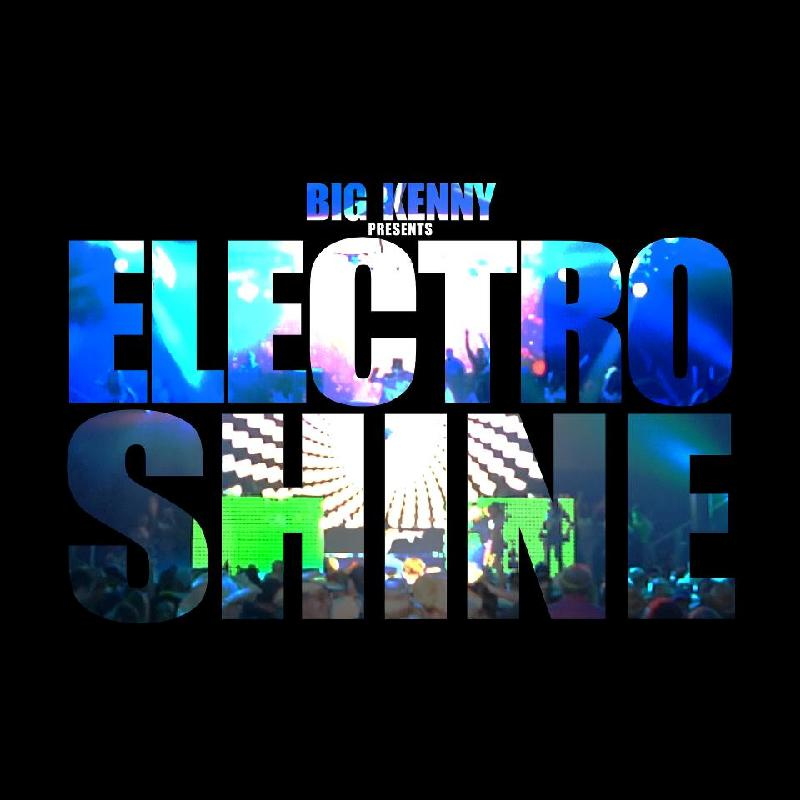 Big Kennys ELECTRO SHINE with Very Special Guests