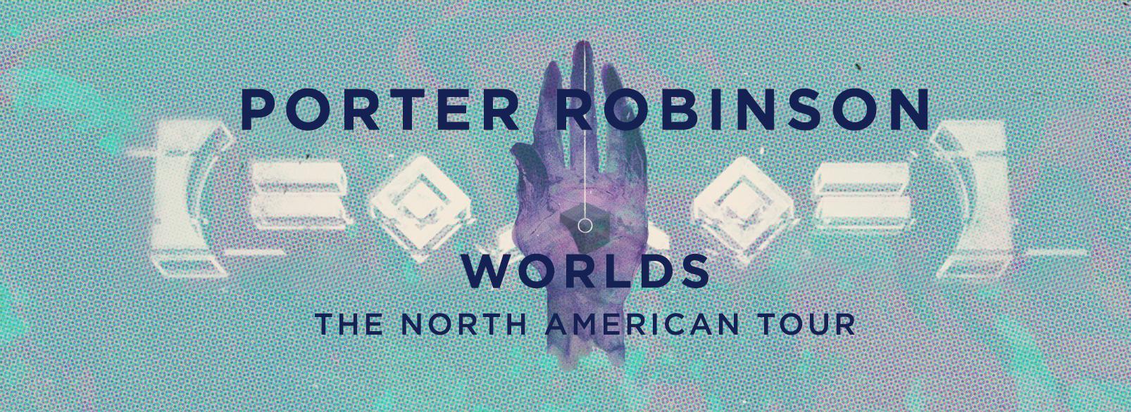 Porter Robinson Worlds Tour