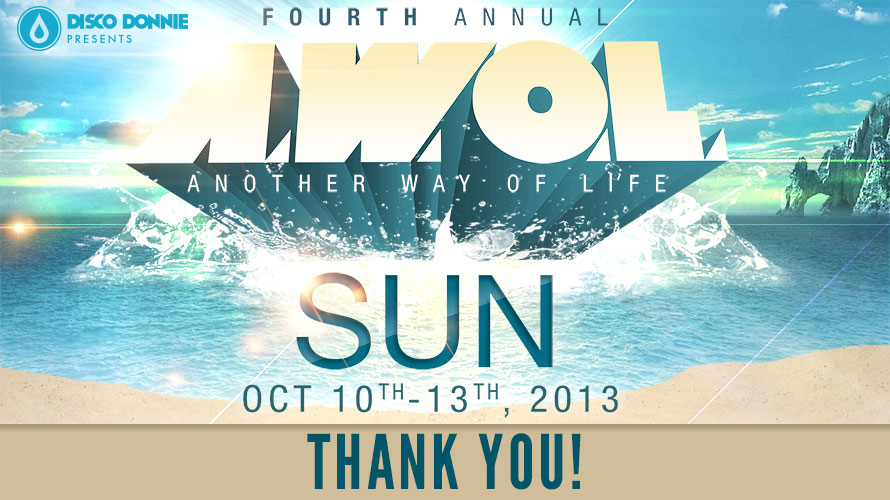 Thank You AWOL Sun 2013 for Another Unforgettable Experience!