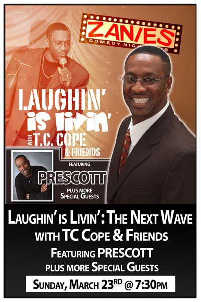 Laughin' is Livin': The Next Wave w/ TC Cope & Friends Sunday, March 23, 2014