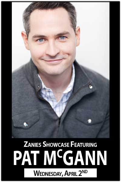 Zanies Showcase ft. Pat McGann Wednesday, April 2, 2014