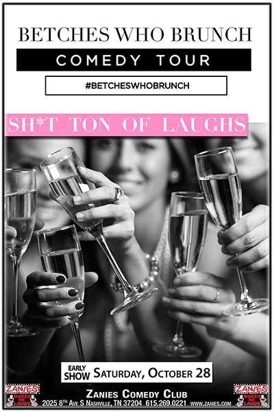 Betches Who Brunch Comedy Tour Live at Zanies Comedy Club Nashville Saturday, October 28, 2017