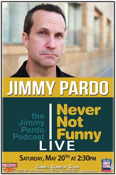 Jimmy Pardo Podcast Never Not Funny Live at Zanies Nashville May 20, 2016 at 2:30pm part of the Wild West Comedy Festival