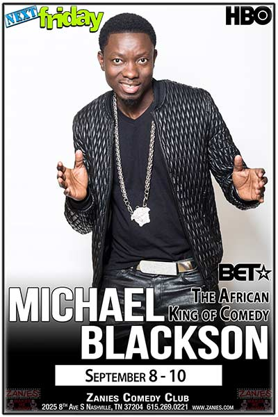 Michael Blackson Live at Zanies Comedy Club Nashville September 9 & 10, 2017
