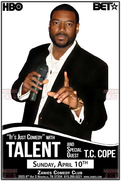 It's Just Comedy with Talent and Special Guest TC Cope live at Zanies Nashville Sunday, April 10, 2016