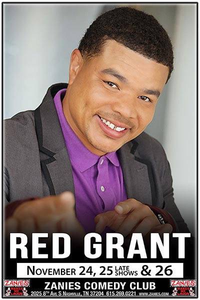 Red Grant Live at Zanies Comedy Club Nashville, November 24-26, 2017