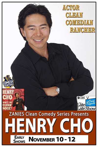 Henry Cho TV credits include appearances on NBC's The Tonight Show, CBS's The Late, Late, Show, and NBC'sYoung Comedians Special. November 10-12, 2016