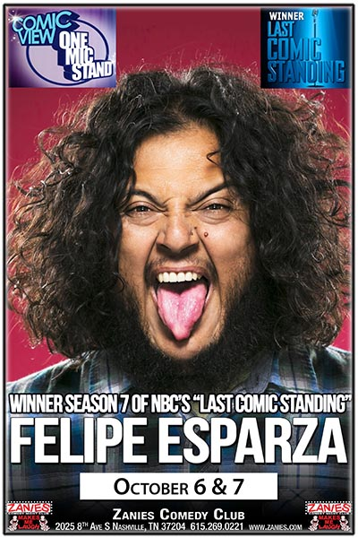 Felipe Esparza Winner Season 7 of Last Comic Standing Live at Zanies Comedy Club Nashville October 6 & 7, 2017