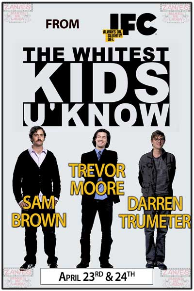 "From ""The Whitest Kids U Know"": Trevor Moore, Sam Brown and Darren Trumeter"