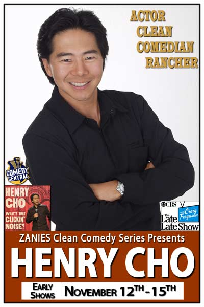 Henry Cho  Actor Clean Comedian and Rancher live at Zanies comedy Club Nashville NOvember 12-15, 2015