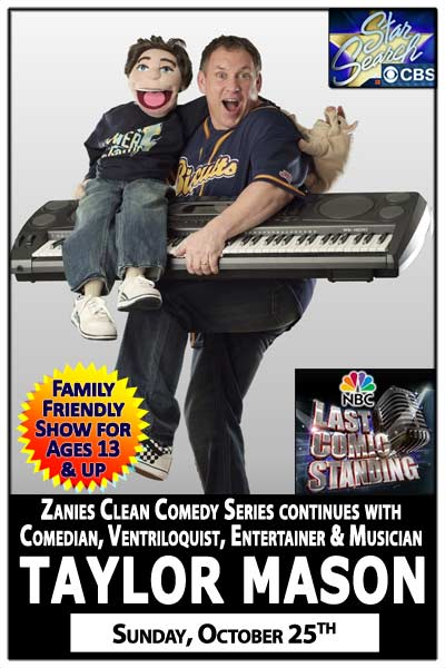 Zanies Clean Comedy Series continues with Comedian, Ventriloquist, Entertainer & Musician TAYLOR MASON live at Zanies Comedy Club Nashville Sunday, Oct 25, 2015