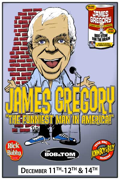 James Gregory The Funniest Man in AmericaDecember 11-12 & 14, 2014 at Zanies Comedy Club - Nashville
