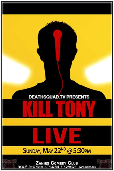 Kill Tony Live Podcast Taping live at Zanies Comedy Club Nashville Sunday, May 22, 2016 at 5:30pm