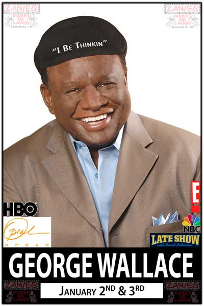 George Wallace Jan 2 & 3, 2015 Live from Vegas, HBO, NBC and much more at Zanies Comedy Club Nashville