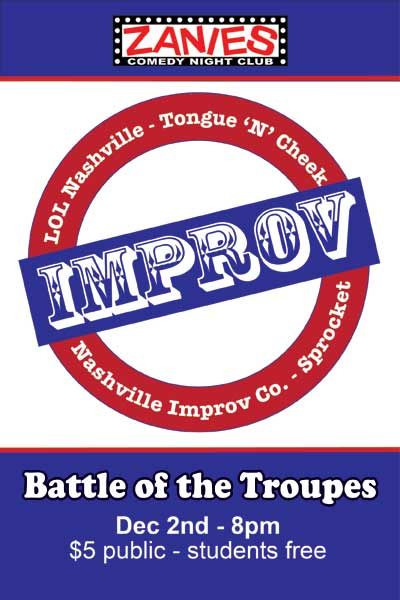 Battle of the Troupes Dec 2, 2014 Improv Troupes include LOL Nashville, Tongue 'N' Cheek, Nashville Improve Co. & Sproket Live at Zanies Comedy Club