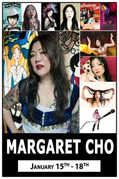 Margaret Cho January 15-18, 2015 from Drop Dead Diva, All American Girl, VH1, and numerous more shows Live at Zanies Comedy Club Nashville