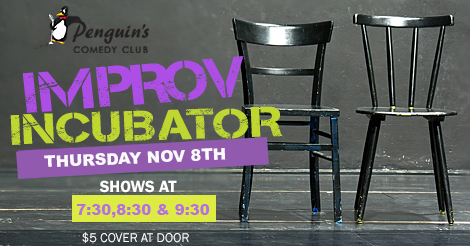 IMPROV INCUBATOR at PENGUIN'S!
