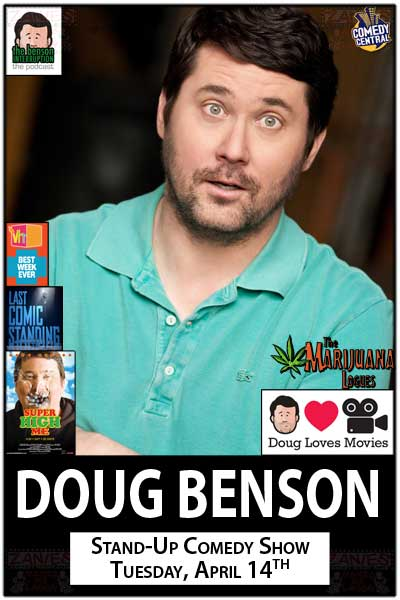 Doug Benson from the Marijuana Logues, VH-1, Super High Me and much more live at Zanies Comedy Club Tuesday, April 14, 2015