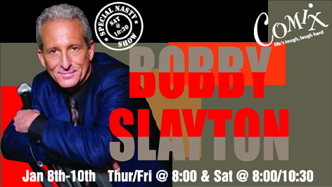 BOBBY SLAYTON  4 Shows  January 810