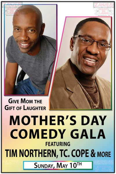 Mother's Day Comedy Gala with Tim Northern & TC Cope live at Zanies Comedy Club Sunday, May 10, 2015 at 7pm