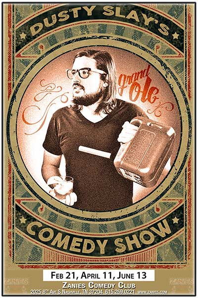 Dusty Slay's Grand Ole Comedy Show live at Zanies Comedy Club Nashville Tuesday, April 11, 2107