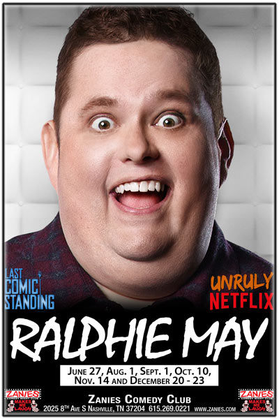 Ralphie May Residency at at Zanies Comedy Club Nashville June 27, Aug. 1, Sept. 12, Oct. 10, Nov 14 and Dec 20-23, 2017
