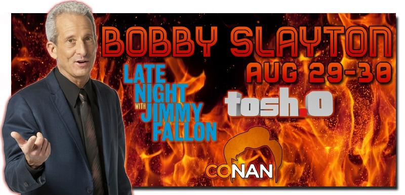 Bobby Slayton as seen onLate Night with Jimmy Fallon Tosh0 Late Night with Conan OBrien and more for a sneak peek click here then select video preview