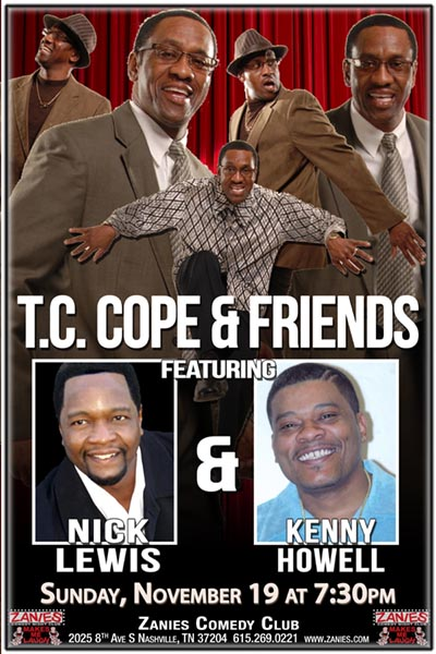 T.C.Cope and Friends featuring NICK LEWIS & KENNY HOWELL live at Zanies Comedy Club Nashville Sunday, November 19, 2017