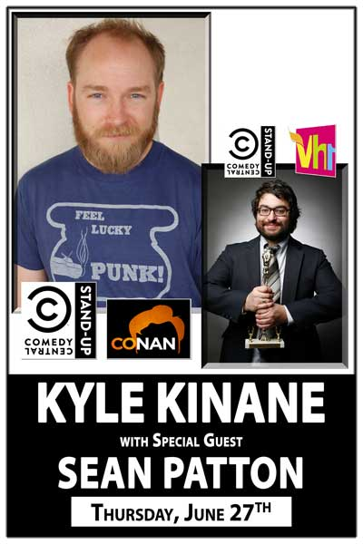 Kyle Kinane w/ Special Guest Sean Patton on Thursday, June 27 @ 7:00 pm