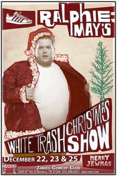 Ralphie May's White Trash Christmas Show Live at Zanies Comedy Club Nashville December 22, 23 & 25, 2016