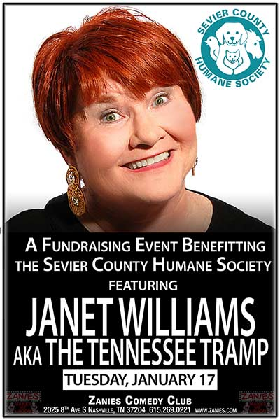 A Fundraising Event Benefitting the Sevier County Humane Society featuring JANET WILLIAMS aka THE TENNESSEE TRAMP LIVE at Zanies January 17, 2017 live at Zanies Comedy Club Nashville