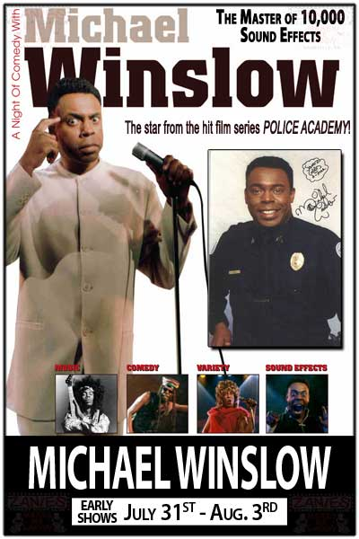 Michael Winslow Early Shows July 31- Aug.3, 2014 The Master of 10,000 Sound Effects & Start of the hit film series POLICE ACADEMY live at Zanies Comedy Club Nashville